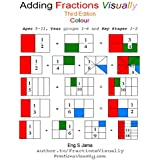 Adding Fractions Visually Third Edition Colour