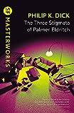 The Three Stigmata of Palmer Eldritch (Sf Masterworks) 画像