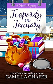 Jeopardy in January (Calendar Mysteries Book 1) by [Chafer, Camilla]