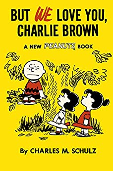 Peanuts Vol. 7: But We Love You, Charlie Brown by [Schulz, Charles]