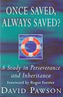 Once Saved, Always Saved?: A Study in Perseverance and Inheritance