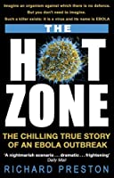 The Hot Zone: The Chilling True Story of an Ebola Outbreak by RICHARD PRESTON(1905-07-06)