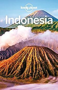 Lonely Planet Indonesia (Travel Guide) by [Planet, Lonely, Bell, Loren, Butler, Stuart, Holden, Trent, Kaminski, Anna, Skolnick, Adam, Stewart, Iain, Ver Berkmoes, Ryan, McNaughtan, Hugh]