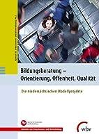 Bildungsberatung - Orientierung, Offenheit, Qualitaet: Die niedersaechsischen Modellprojekte