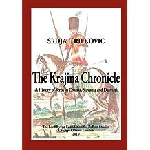 The Krajina Chronicle: A History of Serbs in Croatia, Slavonia and Dalmatia