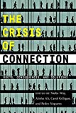 The Crisis of Connection: Roots, Consequences, and Solutions (English Edition)