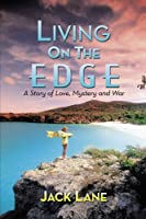 Living on the Edge: A Story of Love, Mystery and War