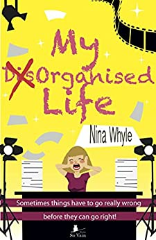 [Whyle, Nina]のMy DisOrganised Life: Sometimes things have to go really wrong before they can go right (English Edition)