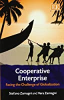 Cooperative Enterprise: Facing the Challenge of Globalization by Stefano Zamagni Vera Zamagni(2011-12-31)