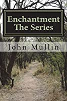Enchantment the Series: Book 1 - Book 3