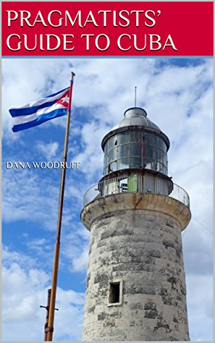 Pragmatists' Guide to Cuba (English Edition)