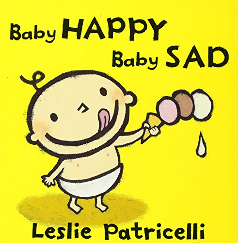 Baby Happy Baby Sad (Leslie Patricelli board books)の詳細を見る