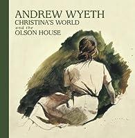 Andrew Wyeth, Christina's World, and the Olson House by Michael K. Komanecky Otoyo Nakamura(2011-07-05)