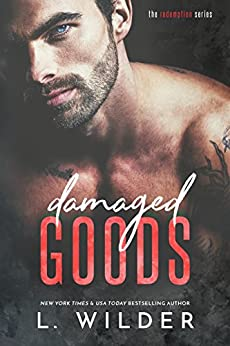 Damaged Goods: The Redemption Series by [Wilder, L.]