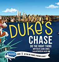 Duke's Chase: Do the Right Thing (My Travel Friends)