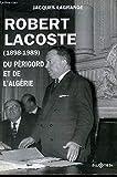 ラコステ Robert lacoste, du Périgord et de l'Algérie