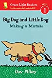 Big Dog and Little Dog Making a Mistake (reader) (Green Light Readers Level 1)