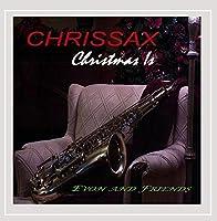 Chrissax/Christmas Is