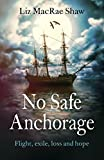 No Safe Anchorage: Flight, Exile, Loss and Hope (English Edition)