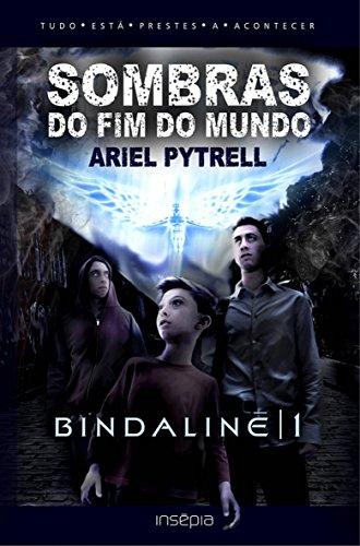 SOMBRAS DO FIM DO MUNDO   BINDALINĒ 1 (Portuguese Edition)