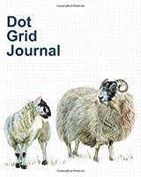 Dot Grid Journal: 8 x 10 Inches In Size With 132 Pages To Plan, Dream, Doodle, And Organize! | With Mother Sheep And Lamb Illustration.