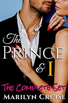 The Prince and I: The Complete Set: Books 1-4 (A Scandalous Royal Love Story) by [Cruise, Marilyn]