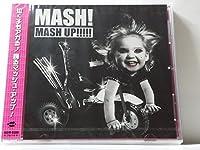 マッシュ! マッシュ・アップ!!!!!