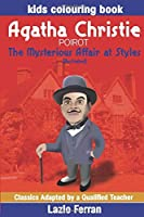 The Mysterious Affair at Styles (Illustrated): Kids Colouring Book (Classics Adapted by a Qualified Teacher)