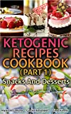 Ketogenic Recipes Cookbook (Part 1): Snacks And Desserts: (Ketogenic Recipes, Ketogenic Diet Cooking) (English Edition)