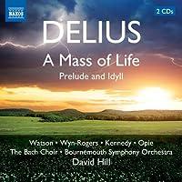 ディーリアス:人生のミサ・前奏曲と牧歌
