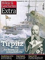 Tirpitz und die deutsche Schlachtflotte: Militaer & Geschichte Extra. Sonderheft Nr. 10
