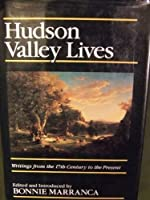 Hudson Valley Lives: Writings From the 17th Century to the Present