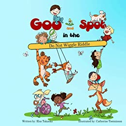 [Takaoka, Elsa]のGoo and Spot in the Do Not Wiggle Riddle (English Edition)