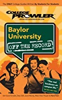 Baylor University Tx 2007 (College Prowler: Baylor University Off the Record)