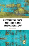 Preferential Trade Agreements and International Law (Routledge Research in International Economic Law) 画像