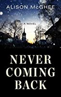 Never Coming Back (Thorndike Press Large Print Reviewers' Choice)