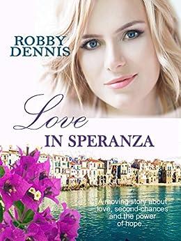 Love In Speranza by [Dennis, Robby]