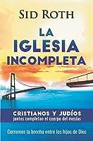 La Iglesia Incompleta / The Incomplete Church