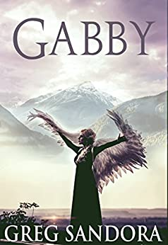 Gabby, Angel of God (Angel Adventure Series Book 1) by [Sandora, Greg]