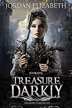 Treasure, Darkly (Treasure Chronicles Book 1) by [Elizabeth, Jordan]
