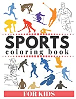 SPORTS Coloring Book For Kids: Football, basketball, baseball, tennis and more