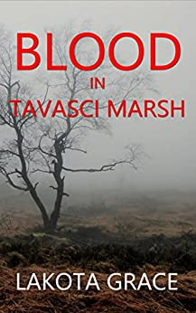 Blood in Tavasci Marsh: A small town police procedural set in the American Southwest (The Pegasus Quincy Mystery Series Book 2) by [Grace, Lakota]