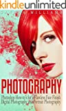 Photography: Photoshop How-to's for a Flawless Face Finish Digital Photography and Portrait Photography (English Edition)