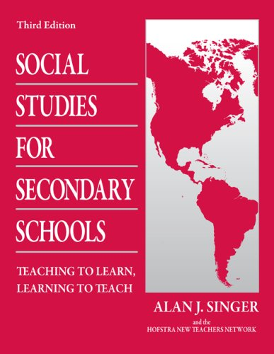 Download Social Studies for Secondary Schools: Teaching to Learn, Learning to Teach 0805864466