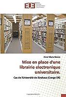 Mise en place d'une librairie electronique universitaire.: Cas de l'Université de Kinshasa (Congo DR)