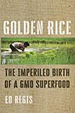 Golden Rice: The Imperiled Birth of a GMO Superfood (English Edition) 画像