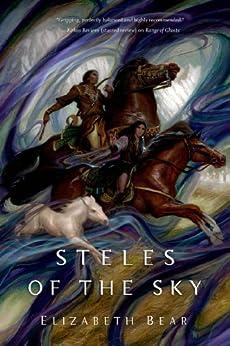 Steles of the Sky (The Eternal Sky) by [Bear, Elizabeth]