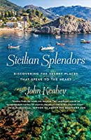 Sicilian Splendors: Discovering the Secret Places That Speak to the Heart (International Edition)