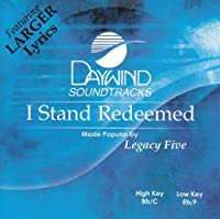 I Stand Redeemed [Accompaniment/Performance Track] by Made Popular By: Legacy Five