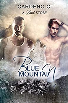 Blue Mountain: An Alpha and Omega Shifter Gay Romance (Pack Series Book 1) by [C., Cardeno]
